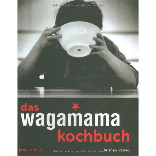 Hugo Arnold - Das Wagamama Kochbuch - Preis vom 21.10.2020 04:49:09 h