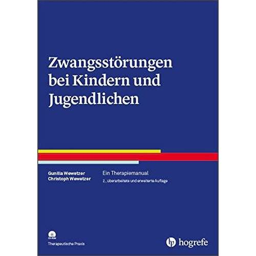 Gunilla Wewetzer - Zwangsstörungen bei Kindern und Jugendlichen: Ein Therapiemanual (Therapeutische Praxis) - Preis vom 11.05.2021 04:49:30 h