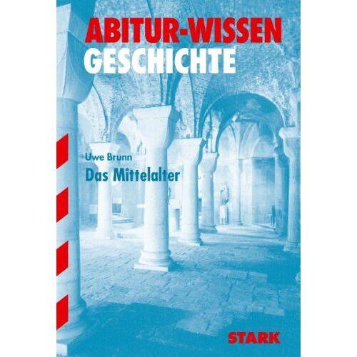 Uwe Brunn - Abitur-Wissen Geschichte / Das Mittelalter - Preis vom 16.04.2021 04:54:32 h