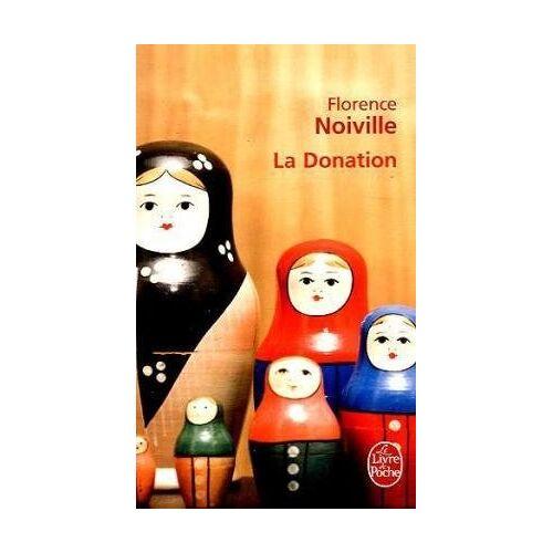 F. Noiville - La Donation (Ldp Litterature) - Preis vom 06.05.2021 04:54:26 h