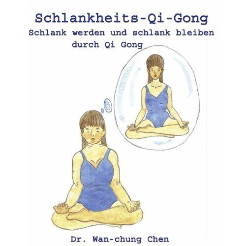 Chen Wan-chung - Schlankheits - Qi-Gong: Schlank werden und schlank bleiben durch Qi Gong - Preis vom 13.05.2021 04:51:36 h