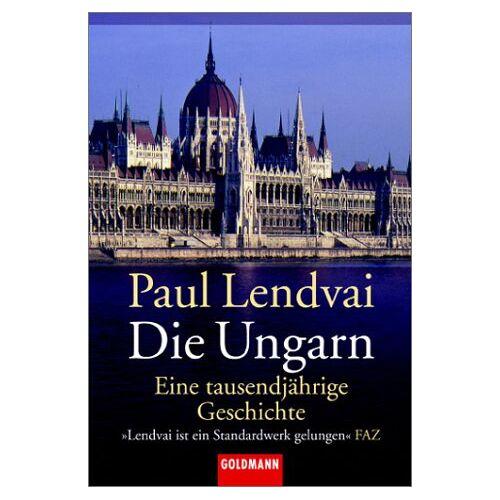 Paul Lendvai - Die Ungarn: Eine tausendjährige Geschichte - Preis vom 21.04.2021 04:48:01 h