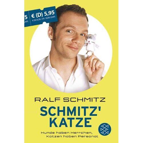 Ralf Schmitz - Schmitz' Katze: Hunde haben Herrchen, Katzen haben Personal - Preis vom 06.09.2020 04:54:28 h
