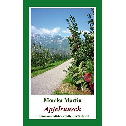 Monika Martin - Apfelrausch: Kommissar Attila ermittelt in Südtirol - Preis vom 03.12.2020 05:57:36 h