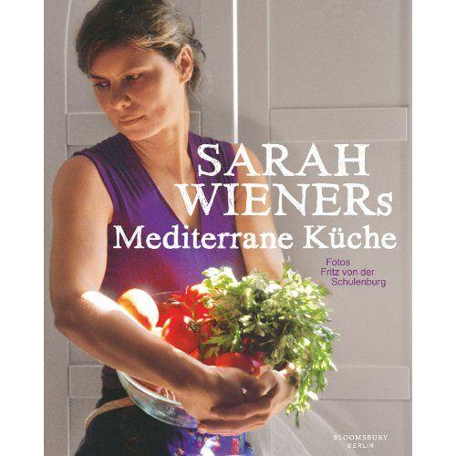 Sarah Wiener - Sarah Wieners Mediterrane Küche: Kochbuch - Preis vom 26.02.2021 06:01:53 h