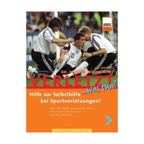 Müller-Wohlfahrt - Verletzt... was tun? Hilfe zur Selbsthilfe bei Sportverletzungen! - Preis vom 05.05.2021 04:54:13 h