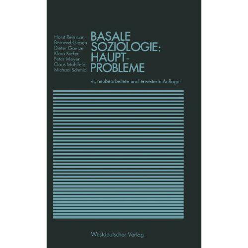 Horst Reimann - Basale Soziologie: Hauptprobleme (Studienreihe Gesellschaft) - Preis vom 21.04.2021 04:48:01 h