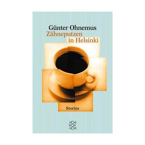 Günter Ohnemus - Zähneputzen in Helsinki - Preis vom 05.09.2020 04:49:05 h