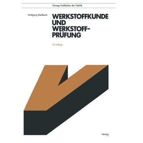 Wolfgang Weißbach - Werkstoffkunde und Werkstoffprüfung - Preis vom 04.09.2020 04:54:27 h