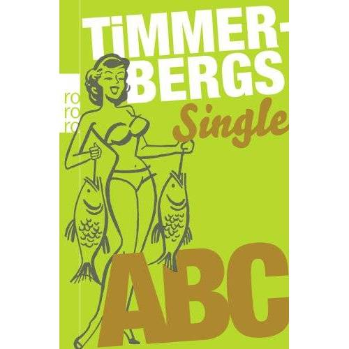 Helge Timmerberg - Timmerbergs Single-ABC. Timmerbergs Beziehungs-ABC - Preis vom 05.09.2020 04:49:05 h