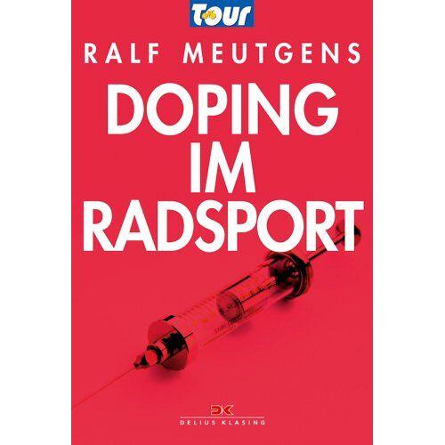 Ralf Meutgens - Doping im Radsport - Preis vom 05.05.2021 04:54:13 h