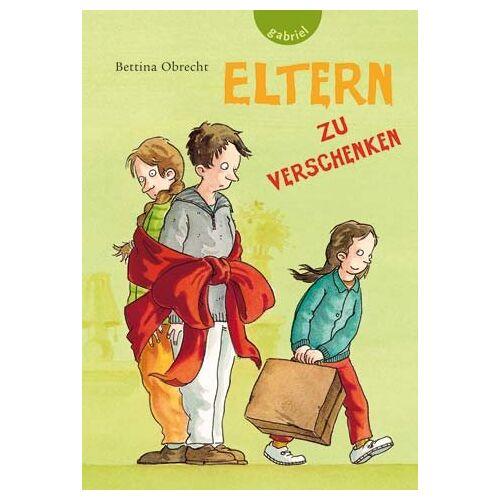 Bettina Obrecht - Eltern zu verschenken - Preis vom 16.05.2021 04:43:40 h