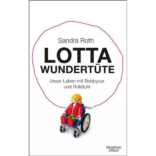 Roth Lotta Wundertüte: Unser Leben mit Bobbycar und Rollstuhl - Preis vom 14.01.2021 05:56:14 h