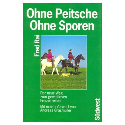 Fred Rai - Ohne Peitsche, ohne Sporen - Preis vom 16.05.2021 04:43:40 h