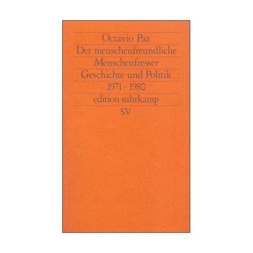 Octavio Paz - Der menschenfreundliche Menschenfresser - Preis vom 05.09.2020 04:49:05 h
