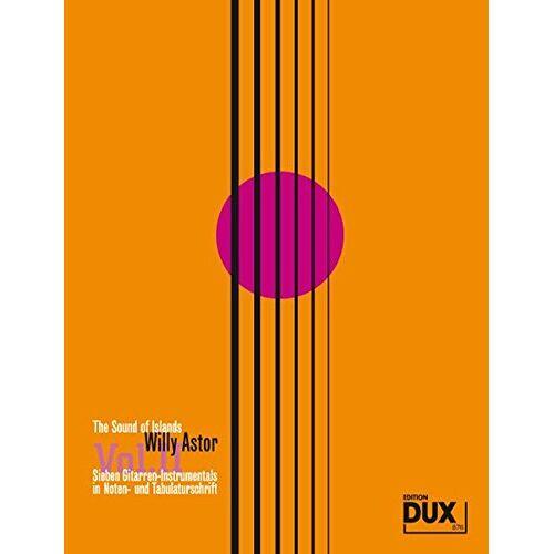 Willy Astor - The Sound of Islands Vol. 2: Sieben Gitarren-Instrumentals in Noten- und Tabulaturschrift - Preis vom 12.10.2019 05:03:21 h