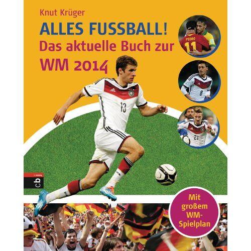 Knut Krüger - Alles Fußball -: Das aktuelle Buch zur WM 2014 - Preis vom 05.05.2021 04:54:13 h