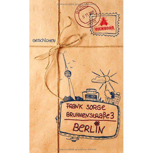 Frank Sorge - Brunnenstraße 3, Berlin: Geschichten - Preis vom 09.04.2021 04:50:04 h