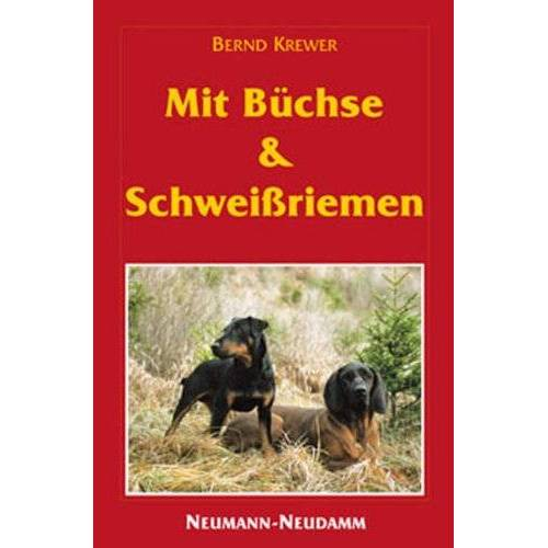 Bernd Krewer - Mit Büchse und Schweißriemen - Preis vom 07.04.2021 04:49:18 h