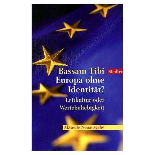 Bassam Tibi - Europa ohne Identität? - Preis vom 11.05.2021 04:49:30 h