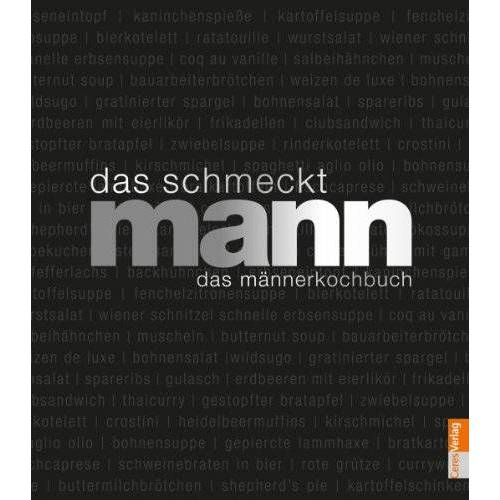Ceres - Das schmeckt Mann - das Männerkochbuch: Ein Männerkochbuch - Preis vom 06.09.2020 04:54:28 h