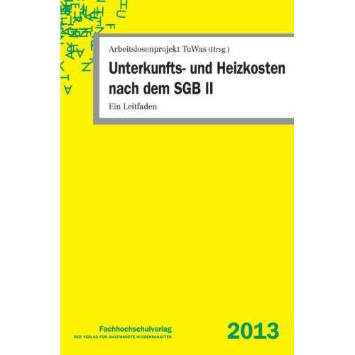 Udo Geiger - Unterkunfts- und Heizkosten nach dem SGB II: Ein Leitfaden - Preis vom 21.10.2020 04:49:09 h