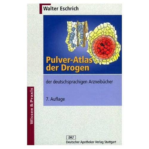 Walter Eschrich - Pulver-Atlas der Drogen der deutschsprachigen Arzneibücher - Preis vom 03.05.2021 04:57:00 h