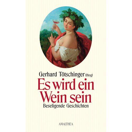 Gerhard Tötschinger - Es wird ein Wein sein - Preis vom 20.10.2020 04:55:35 h