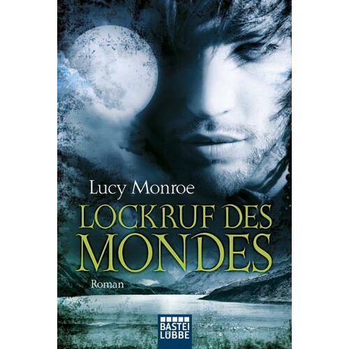 Lucy Monroe - Lockruf des Mondes: Roman - Preis vom 05.05.2021 04:54:13 h