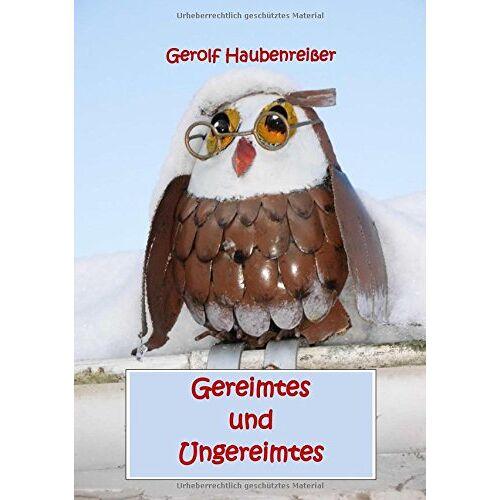 Gerolf Haubenreißer - Gereimtes und Ungereimtes - Preis vom 14.01.2021 05:56:14 h