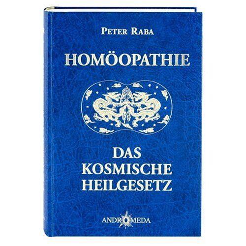 Peter Raba - Homöothek / Homöopathie - Das kosmische Heilgesetz: BD 1 - Preis vom 06.09.2020 04:54:28 h