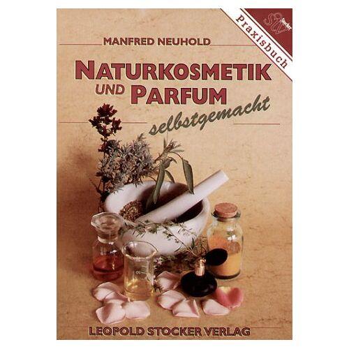 Manfred Neuhold - Naturkosmetik und Parfum selbstgemacht - Preis vom 04.09.2020 04:54:27 h