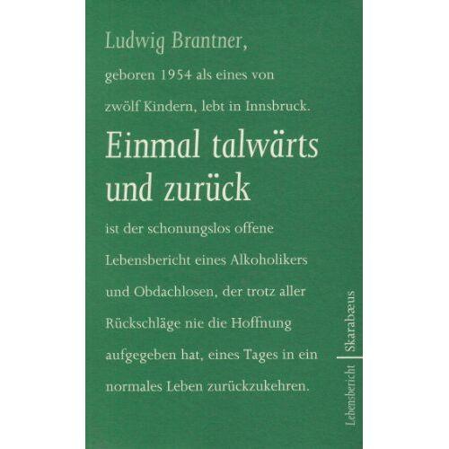 Ludwig Brantner - Einmal talwärts und zurück: Ein Lebensbericht - Preis vom 16.04.2021 04:54:32 h