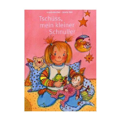 Ursula Keicher - Tschüß, mein kleiner Schnuller - Preis vom 05.09.2020 04:49:05 h
