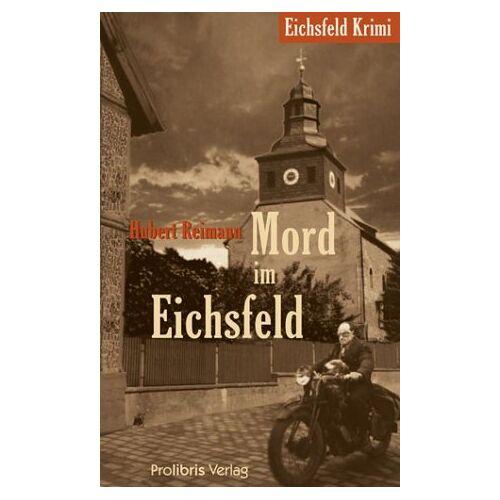 Hubert Reimann - Mord im Eichsfeld. Eichsfeld Krimi - Preis vom 20.10.2020 04:55:35 h