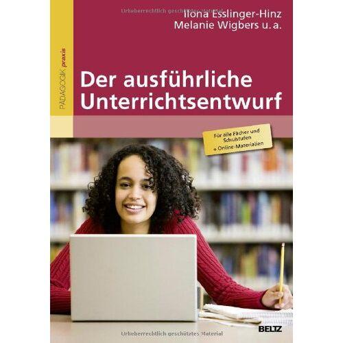 Ilona Esslinger-Hinz - Der ausführliche Unterrichtsentwurf: Mit Online-Materialien - Preis vom 12.11.2019 06:00:11 h