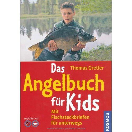 Thomas Gretler - Das Angelbuch für Kids: Mit Fischsteckbriefen für unterwegs - Preis vom 08.05.2021 04:52:27 h