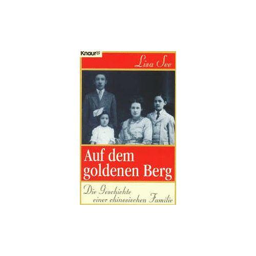 Lisa See - Auf dem Goldenen Berg. Die Geschichte einer chinesischen Familie. - Preis vom 05.05.2021 04:54:13 h