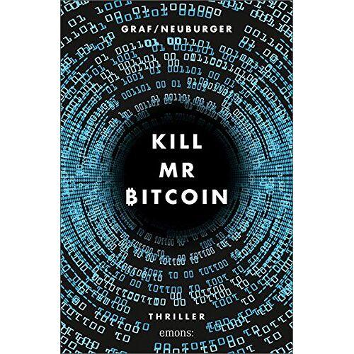 Lisa Graf-Riemann - Kill Mr Bitcoin: Thriller - Preis vom 13.05.2021 04:51:36 h