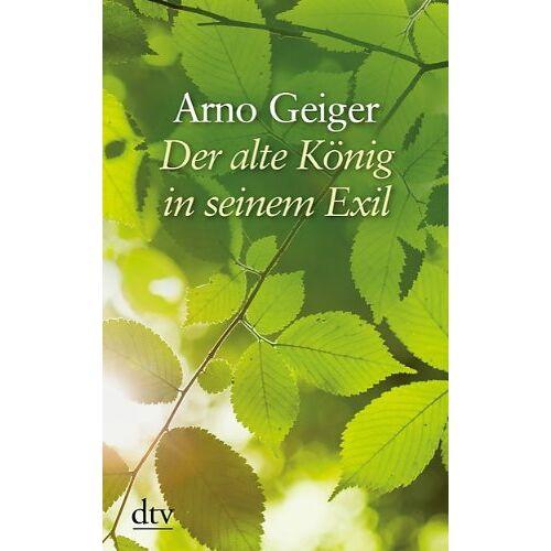 Arno Geiger - Der alte König in seinem Exil - Preis vom 03.05.2021 04:57:00 h