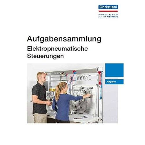 - Aufgabensammlung Elektropneumatische Steuerungen - Preis vom 16.04.2021 04:54:32 h