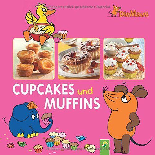 - Die Maus - Cupcakes und Muffins - Preis vom 19.02.2020 05:56:11 h