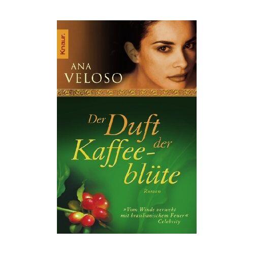 Ana Veloso - Der Duft der Kaffeeblüte - Preis vom 07.04.2021 04:49:18 h