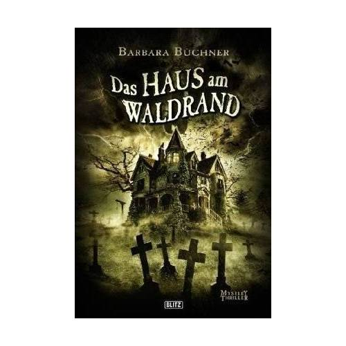 Barbara Büchner - Das Haus am Waldrand - Preis vom 11.04.2021 04:47:53 h