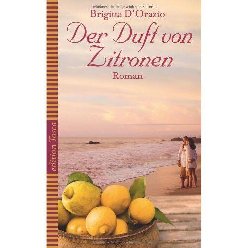 Brigitta D'Orazio - Der Duft von Zitronen - Preis vom 14.04.2021 04:53:30 h
