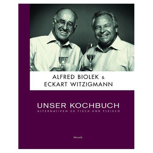 Alfred Biolek - Unser Kochbuch: Alternativen zu Fisch und Fleisch - Preis vom 05.09.2020 04:49:05 h