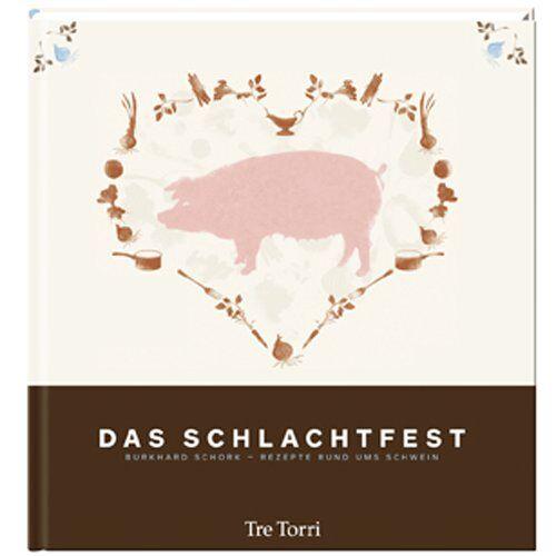 Burkhard Schork - Das Schlachtfest: Meine Rezepte rund ums Schwein - Preis vom 19.10.2019 05:00:42 h