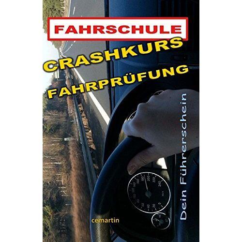 Martin, Constantin E. - Crashkurs Fahrprüfung - Dein Führerschein: Vorbereitung auf die Fahrprüfung und die ersten Kilometer danach - Preis vom 03.05.2021 04:57:00 h