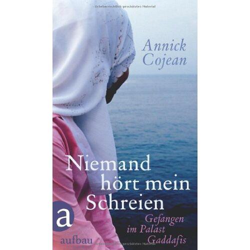 Annick Cojean - Niemand hört mein Schreien: Gefangen im Palast Gaddafis - Preis vom 15.04.2021 04:51:42 h