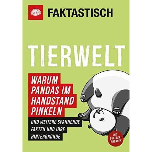 Faktastisch - Faktastisch: Tierwelt. Warum Pandas im Handstand pinkeln: und weitere spannende Fakten und ihre Hintergründe - Preis vom 05.09.2020 04:49:05 h